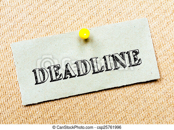 Recycled paper note pinned on cork board. Deadline message. Concept Image - csp25761996