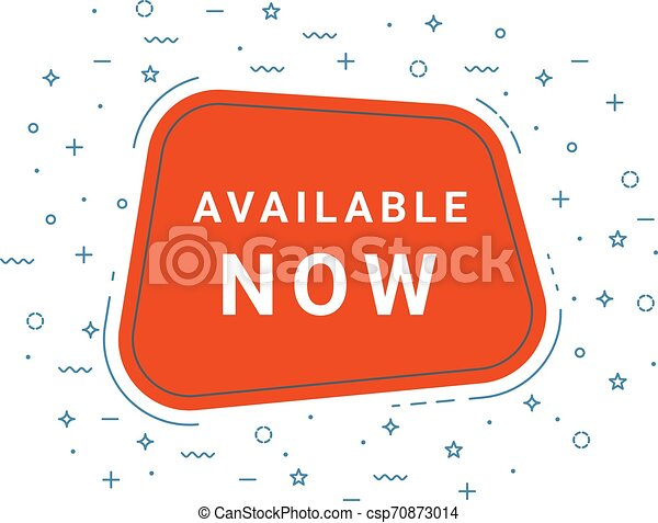 Red Available Now Speech Bubble. Loudspeaker. Illustrations For Promotion Marketing For Prints And Posters, Menu Design, Shop Cards, Cafe, Restaurant Badges, Tags, Packaging etc. - csp70873014