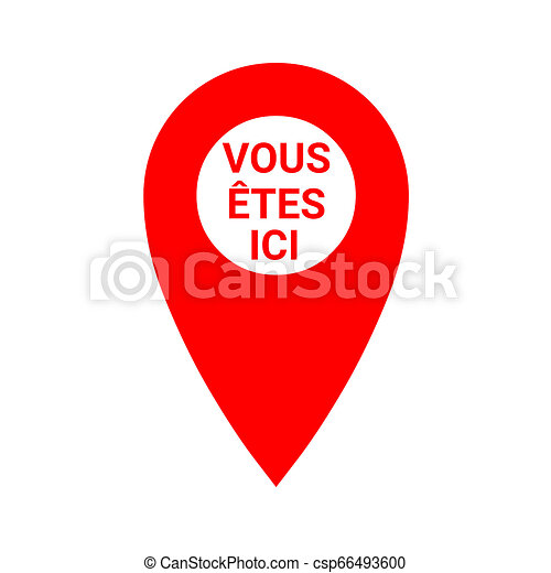 Red map pointer with text you are here in French language - csp66493600