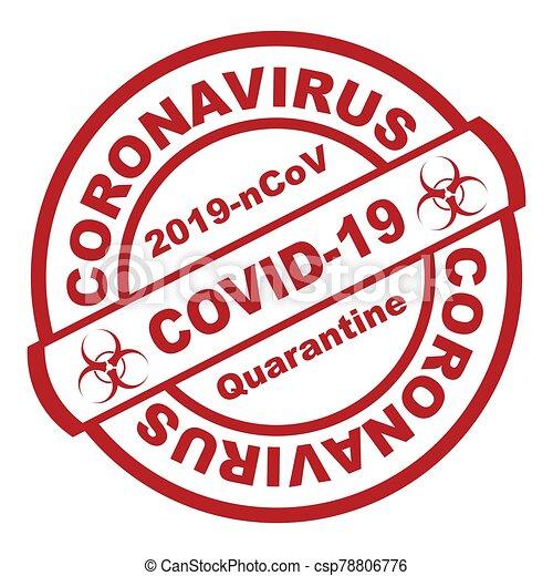 Red round stamp. Coronavirus covid -19 , 2019-nCoV quarantine - csp78806776