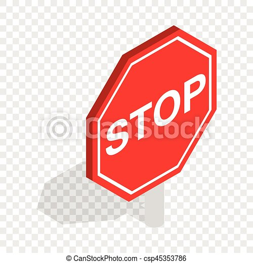 red traffic stop sign isometric icon 3d on a transparent background rh canstockphoto com stop sign vector eps stop sign vector free