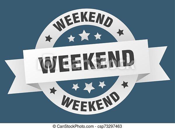 Lazo de fin de semana. Fin de semana en blanco. Fin de semana - csp73297463