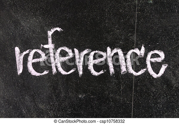 REFERENCE with white chalk on a blackboard - csp10758332
