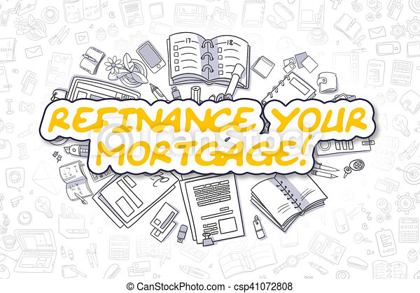 Refinance Your Mortgage - Business Concept. - csp41072808