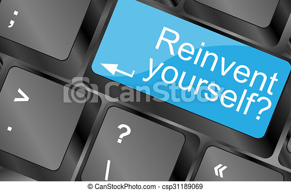Reinvent yourself. Computer keyboard keys with quote button. Inspirational motivational quote. Simple trendy design - csp31189069