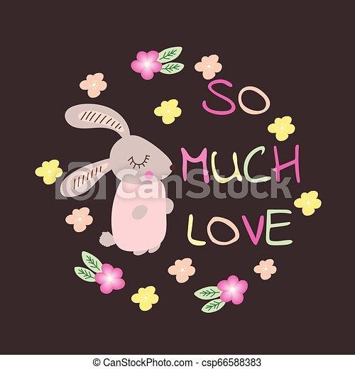 So viel Liebe. Typografie mit süßem Kaninchen. - csp66588383