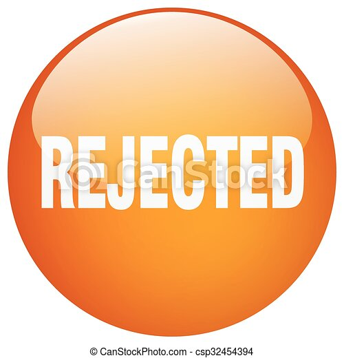 rejected orange round gel isolated push button - csp32454394