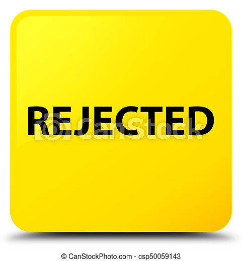Rejected yellow square button - csp50059143