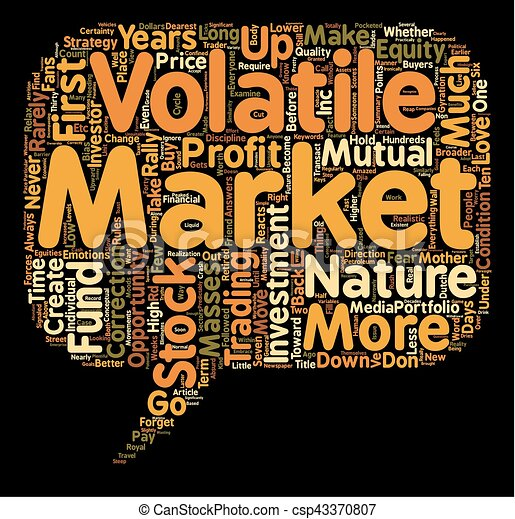 Relax A Volatile Stock Market Is Your Dearest Friend text background wordcloud concept - csp43370807
