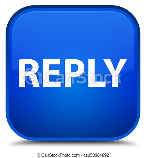Reply special blue square button - csp50384692