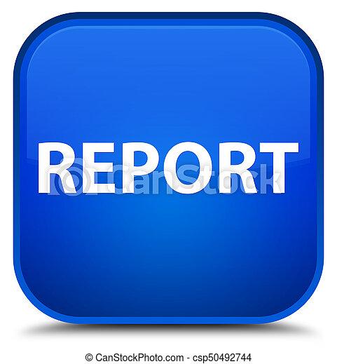 Report special blue square button - csp50492744
