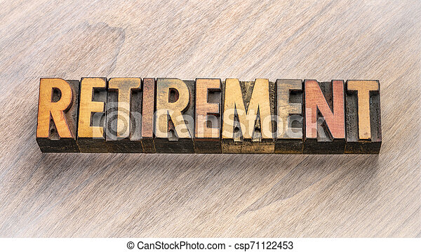 retirement word abstract in wood type - csp71122453