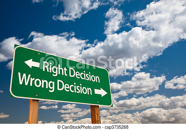 Right Decision, Wrong Decision Green Road Sign - csp3735268