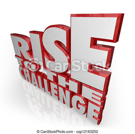 Rise to the Challenge 3d Words Bravery Courage - csp12163252