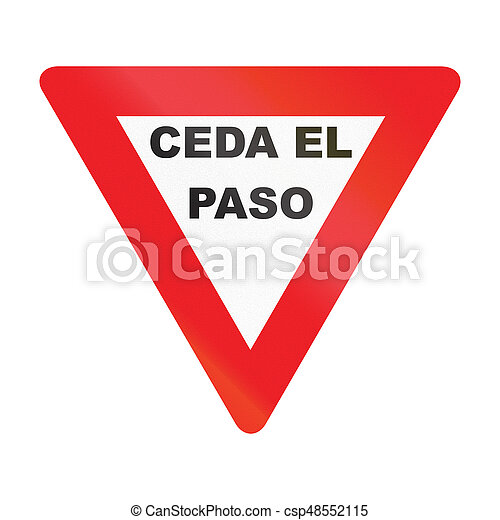 Road sign used in Uruguay - The words mean Give way - csp48552115