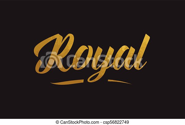 Royal gold word text illustration typography - csp56822749