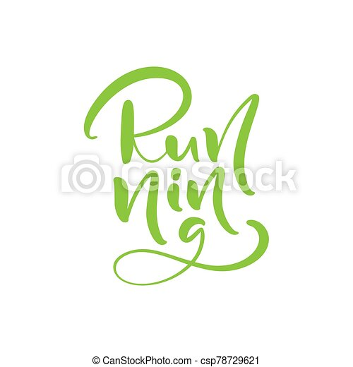 Running calligraphy vintage lettering text. Hand drawn vector green logo. Inspiring phrase, sketch typography. Motivating handwritten quote. Banner, poster - csp78729621