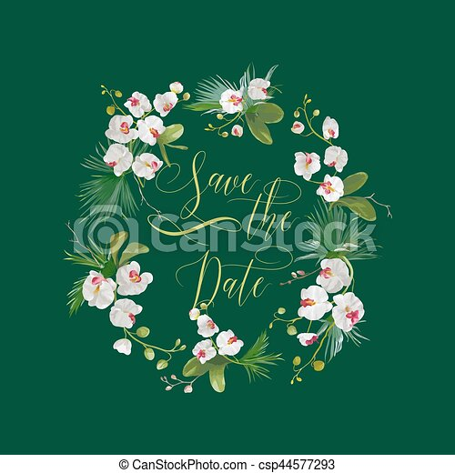 Save the Date Tropical Orchid Flowers Card, for Wedding, Invitation, Party in vector - csp44577293