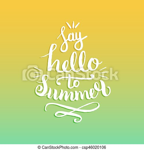 610eb56a Say Hello To Summer Vector Illustration, Background. Fun Quote Hipster  Design Logo. Hand Lettering