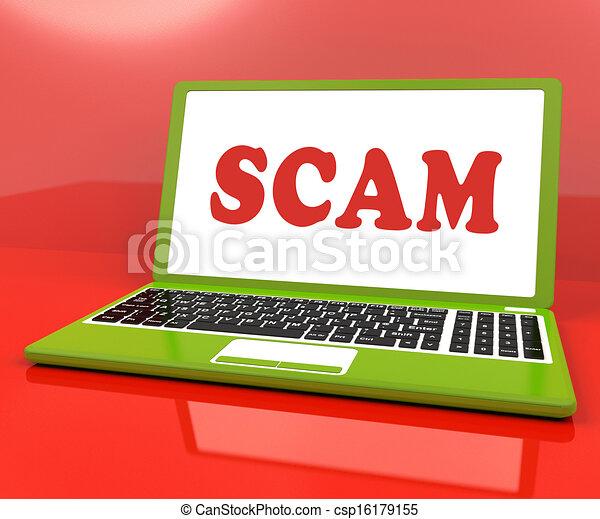 Scam Laptop Shows Scheming Hoax Deceit And Fraud Online - csp16179155