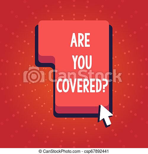 Textzeichen zeigen, sind Sie abgesichert. Konzeptfoto fragen, ob sie eine Versicherung in der Arbeits- oder Lebensrichtung haben, um die rote Tastatur-Befehlstaste mit Pfeil Cursor drücken oder klicken. - csp67892441