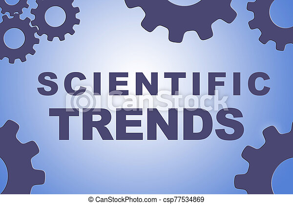 SCIENTIFIC TRENDS concept - csp77534869