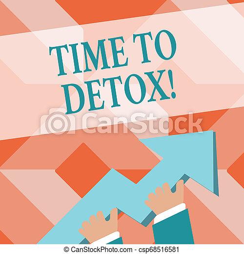 Escribiendo nota mostrando tiempo para desintoxicarse. La foto de negocios muestra cuando purificas tu cuerpo de toxinas o dejas de consumir la foto de drogas de Hand Holding Colorful Arrow Pointing 3D y Subiendo. - csp68516581