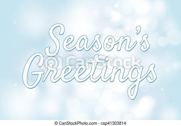 Seasons greetings with blue bokeh background for christmas theme seasons greetings with blue bokeh background for christmas theme csp41303814 m4hsunfo