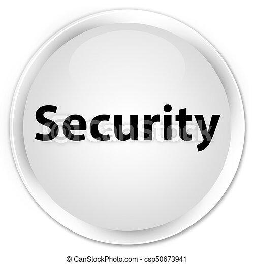 Security premium white round button - csp50673941