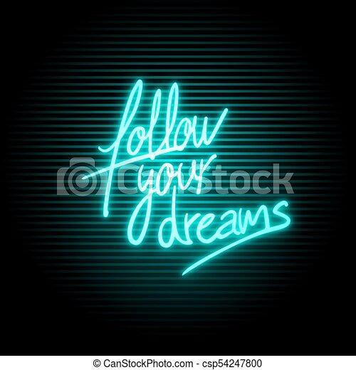 Sigue el mensaje de neón de tus sueños - csp54247800