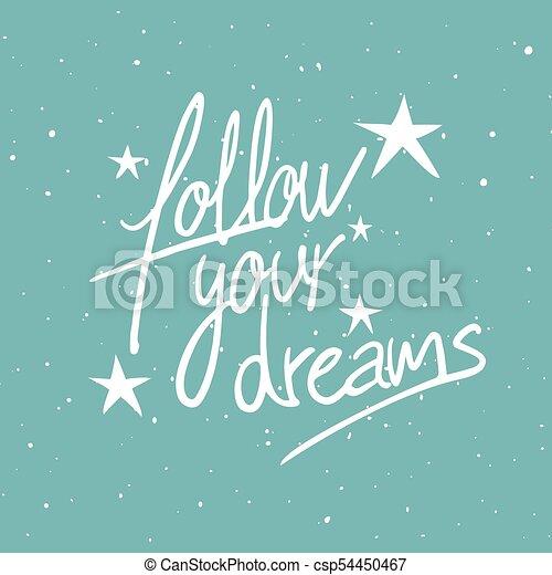 Sigue el mensaje de tus sueños - csp54450467