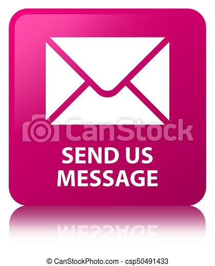 Send us message pink square button - csp50491433