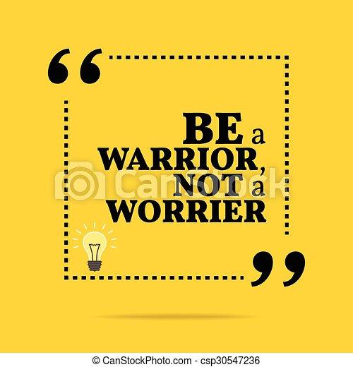 Cita Motivacional Inspiradora Sé Un Guerrero No Un