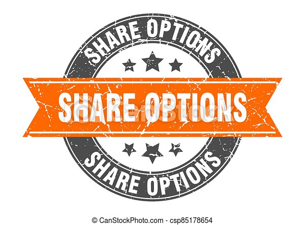 share options round stamp with ribbon. label sign - csp85178654