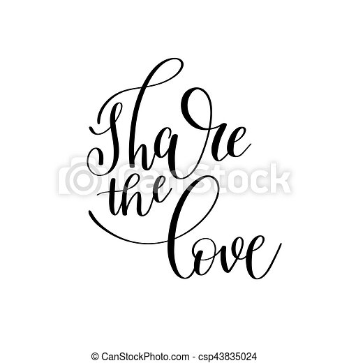 Share The Love Black And White Hand Written Lettering Romantic