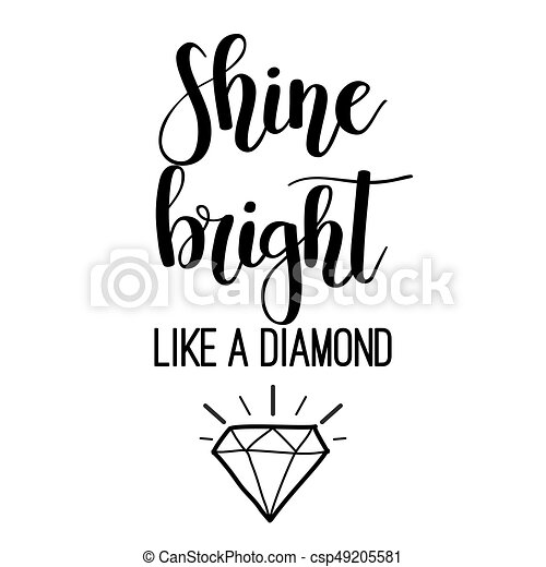Shine bright like a diamond lettering - csp49205581