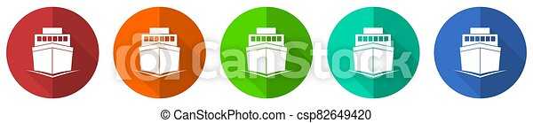 Ship icon set, boat, travel, marine, red, blue, green and orange flat design web buttons isolated on white background, vector illustration - csp82649420