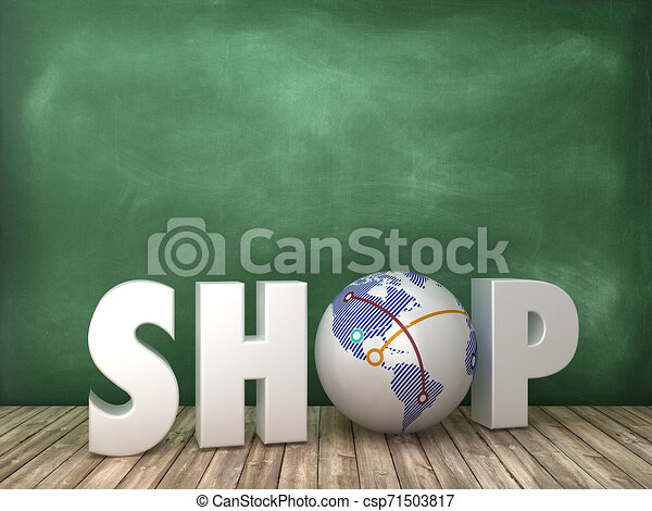 SHOP 3D Word with Globe World on Chalkboard Background - csp71503817