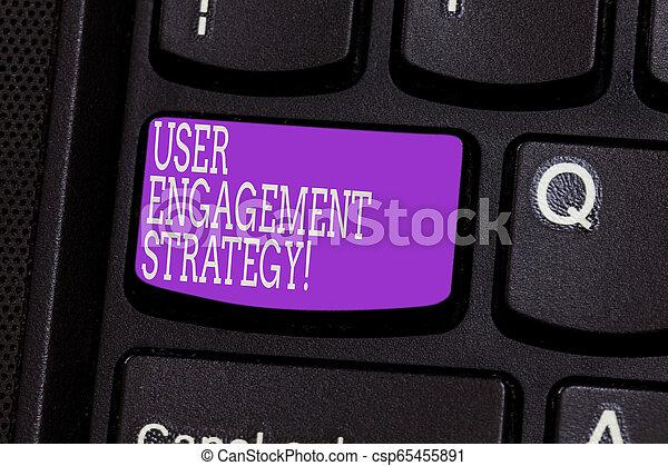 Escribir a mano conceptiva muestra estrategia de compromiso de usuario. Una foto de negocios que muestra mejorar el trabajo de perforanálisis de las claves de los individuos para crear una idea de mensaje informático. - csp65455891