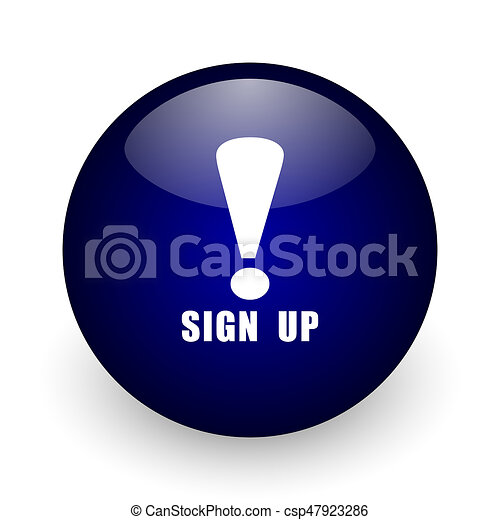 Sign up blue glossy ball web icon on white background. Round 3d render button. - csp47923286