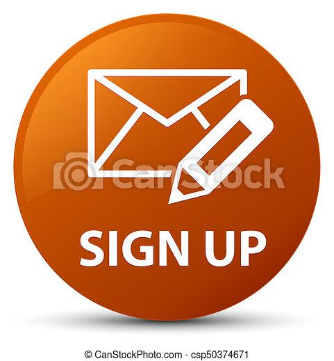 Sign up (edit mail icon) brown round button - csp50374671