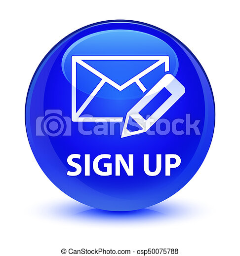 Sign up (edit mail icon) glassy blue round button - csp50075788