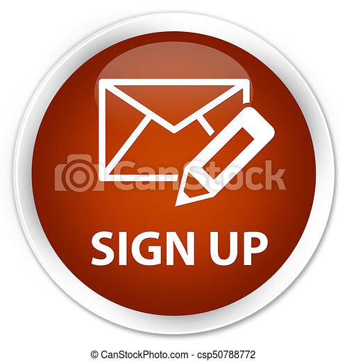 Sign up (edit mail icon) premium brown round button - csp50788772