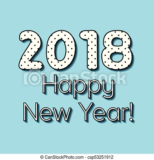 simple greeting eve nye new year 2018 the vector text the phrase the word of the 2018 happy new