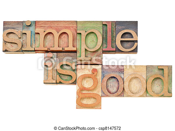 simple is good - simplicity concept concept -i solated text in vintage wood letterpress printing blocks stained by color inks - csp8147572