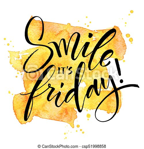 smile it is friday inspirational quote smile it is friday rh canstockphoto com friday clipart graphics images friday clip art that's funny