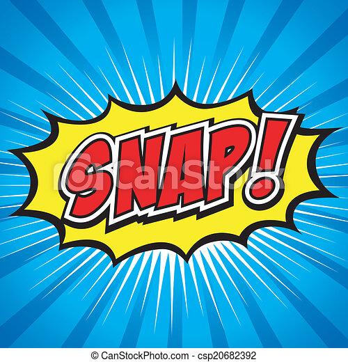 Snap! Comic Speech Bubble. - csp20682392