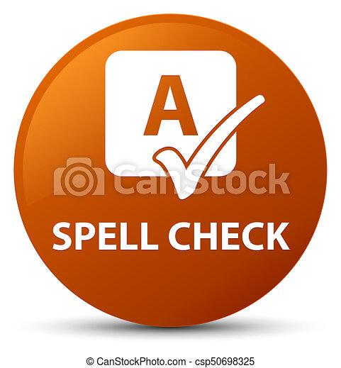 Spell check brown round button - csp50698325