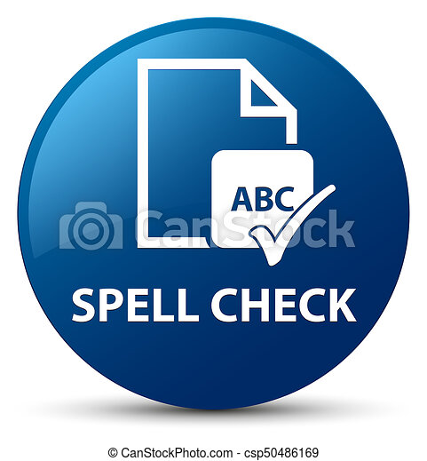 Spell check document blue round button - csp50486169