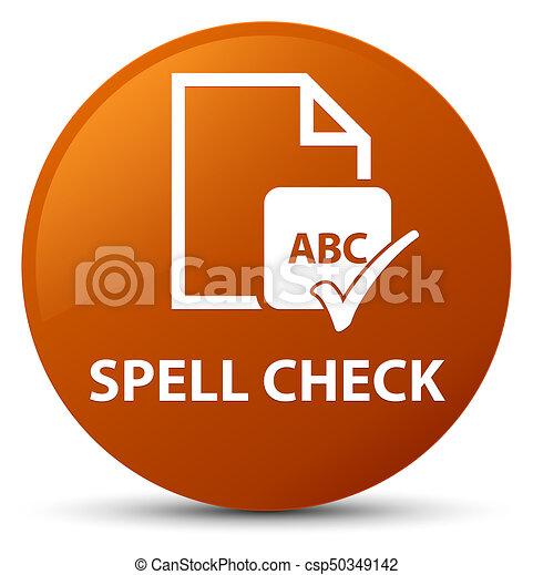 Spell check document brown round button - csp50349142